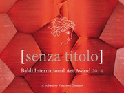 Senza Titolo. Baldi International Art Award 2014. A tribute to Vincenzo Consani